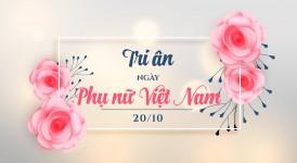 Tri ân - Mừng ngày Phụ nữ Việt Nam 20/10/2019