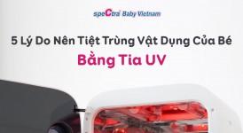 5 Lý Do Nên Tiệt Trùng Bình Sữa Và Vật Dụng Của Bé Bằng Máy Tia UV